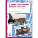 El Madrid Contemporáneo de Galdós (1862-1920) - Manuel Valenzuela Rubio